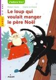 Robert Ayats - Le loup qui voulait manger le père Noël.