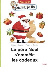 Robert Ayats et Tommy Doyle - Le père Noël s'emmêle les cadeaux.