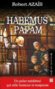 Robert Azaïs - Habemus papam - Petits meurtres dans la cathédrale.