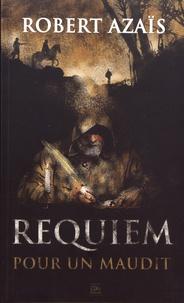 Robert Azaïs - Requiem pour un maudit.