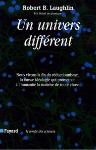 Robert-B Laughlin - Un univers différent.