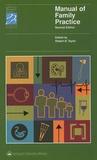 Robert B Taylor et  Collectif - Manual of Family Practice.