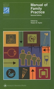 Robert B Taylor et  Collectif - Manual of Family Practice.
