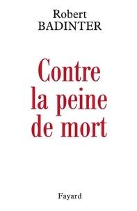 Robert Badinter - Contre la peine de mort.