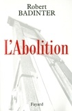 Robert Badinter - L'Abolition.