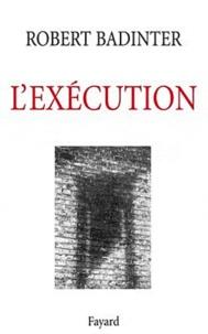 L'exécution - Robert Badinter pdf epub