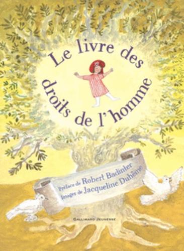 Robert Badinter et Jacqueline Duhême - Le livre des droits de l'homme.