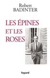 Robert Badinter - Les épines et les roses.