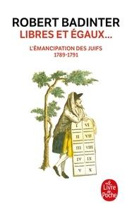 Robert Badinter - Libres et égaux.