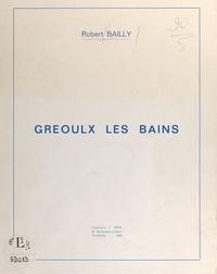 Robert Bailly et Y. Bailly - Gréoulx les Bains.
