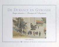 Robert Balestra et  Collectif - De Durance en Gyronde - Images retrouvées, chroniques de l'Argentiérois.