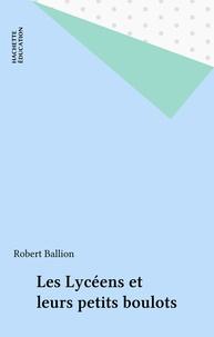Robert Ballion - Les lycéens et leurs petits boulots.