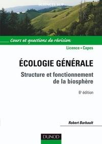 Robert Barbault - Écologie générale - 6e éd. - Structure et fonctionnement de la biosphère.
