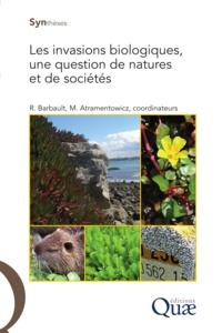 Robert Barbault et Martine Atramentowicz - Les invasions biologiques, une question de natures et de sociétés.