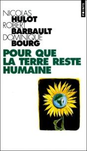 Robert Barbault et Nicolas Hulot - Pour que la Terre reste humaine.