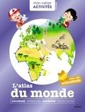 Robert Barborini et Benjamin Bécue - L'atlas du monde.