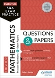 Robert Barclay - Essential SQA Exam Practice: Higher Mathematics Questions and Papers.