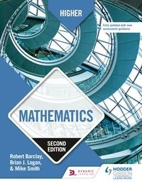 Robert Barclay et Brian Logan - Higher Mathematics, Second Edition.