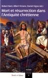 Robert Baro et Albert Viciano - Mort et résurrection dans l'Antiquité chrétienne.