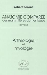 Robert Barone - Anatomie comparée des mammifères domestiques - Tome 2, Arthrologie et myologie.