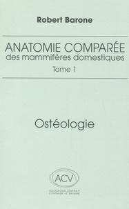 Robert Barone - Anatomie comparée des mammifères domestiques - Tome 1, Ostéologie.