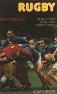 Robert Barran et Jean Lovera - Rugby - La technique, la tactique, l'entraînement.