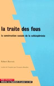 La traite des fous - La construction sociale de la schizophrénie.pdf