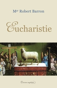 Robert Barron - Eucharistie.