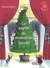 Robert Barry - Le sapin de monsieur Jacobi.
