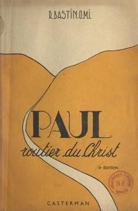 Robert Bastin et Jean Dermine - Paul - Routier du Christ.
