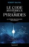 Robert Bauval - Le code mystérieux des pyramides.