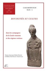 Robert Bedon et Hélène Mavéraud-Tardiveau - Divinités et cultes - Dans les campagnes de la Gaule romaine et des régions voisines.