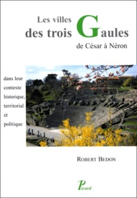 Deedr.fr Les villes des trois Gaules - De César à Néron, dans leur contexte historique, territorial et politique Image