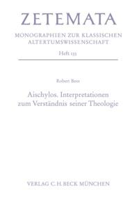 Robert Bees - Aischylos. Interpretationen zum Verständnis seiner Theologie.