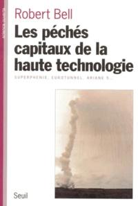 Deedr.fr LES PECHES CAPITAUX DE LA HAUTE TECHNOLOGIE. Superphénix, Eurotunnel, Ariane 5... Image