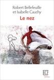 Robert Bellefeuille et Isabelle Cauchy - Le nez (3e édition).