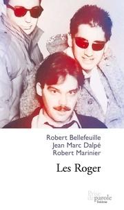 Robert Bellefeuille et Robert Marinier - Les Roger.
