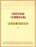 Robert Belleret - Faits divers.