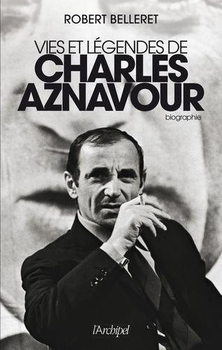 Vies et légendes de Charles Aznavour