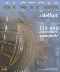 Robert Belot et Pierre Lamard - Alstom à Belfort - 130 ans d'aventure industrielle.