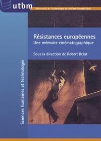Robert Belot - Résistances européennes - Une mémoire cinématographique.