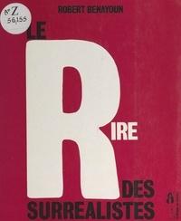 Robert Benayoun et  Collectif - Homard browning : le rire des Surréalistes.