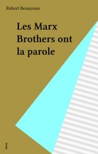 Robert Benayoun - Les Marx Brothers ont la parole.