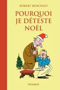 Robert Benchley - Pourquoi je déteste Noël.