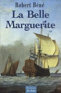 Robert Béné - La Belle Marguerite.
