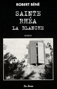 Sainte-Rhéa-la-blanche - Robert Béné  