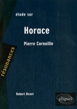 Robert Benet - Etude sur Horace, Corneille.