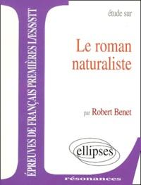 Robert Benet - Étude sur le roman naturaliste.
