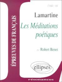 Robert Benet - Etude sur Les Méditations poétiques, Lamartine.