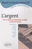 Robert Benet et Françoise Bournay-Mähl - L'argent - Tout le thème en dissertations corrigées et fiches de lecture.